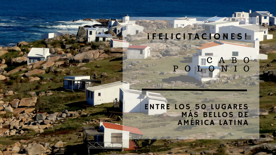 Colonia del Sacramento y Cabo Polonio entre los 50 lugares más bellos de América Latina!