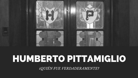 Humberto Pittamiglio: ¿Quién fue verdaderamente?