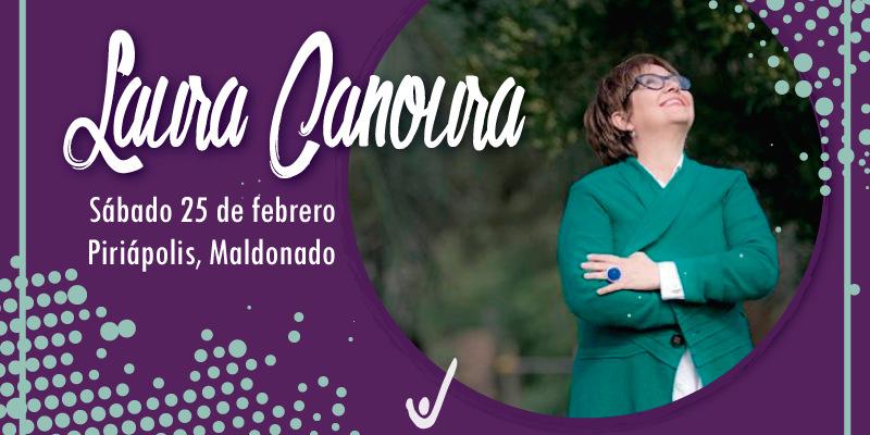 Laura Canoura estará en Piriápolis!